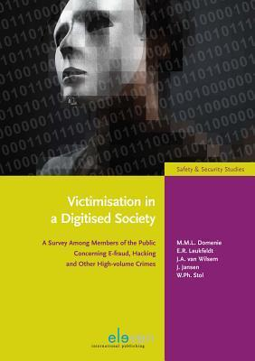 Victimisation in a Digitised Society: A Survey Among Members of the Public Concerning E-fraud, Hacking and Other High-volume Crimes