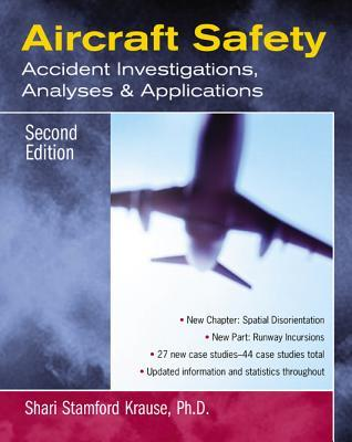 Aircraft Safety: Accident Investigations, Analyses, & Applications