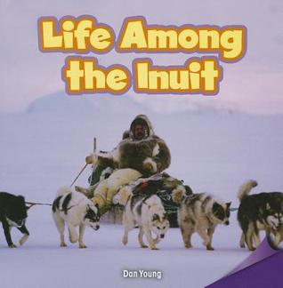Life Among the Inuit
