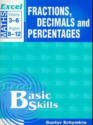 Excel Basic Skills: Maths - Fractions, Decimals and Percentages Year 3-6