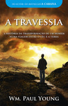 A Travessia by William Paul Young