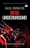 Dead Underground (Alec Mercer, #1)