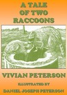 A Tale of Two Raccoons by Vivian Peterson