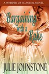 Bargaining With a Rake (Whisper of Scandal, #1)