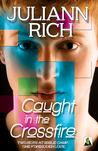 Caught in the Crossfire (Crossfire, #1)