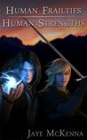 Human Frailties, Human Strengths (Guardians of the Leythe #1)