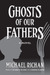 Ghosts of Our Fathers
