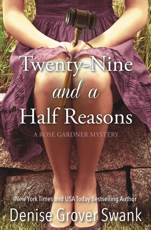 Twenty-Nine and a Half Reasons (Rose Gardner Mystery, #2)