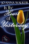 In the Heart of Yesterday (A Heart Story, #1)
