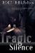 Tragic Silence by E.C. Hibbs