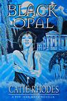 Black Opal by Catie Rhodes