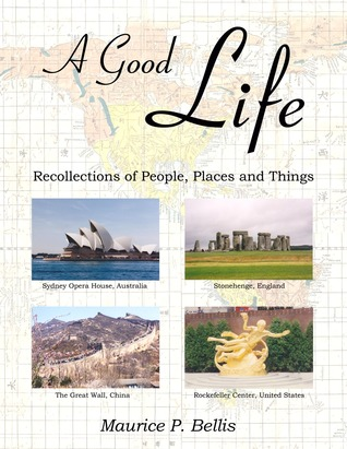 A Good Life, Recollection of People, Places and Things 978-0982198391 por Maurice P. Bellis DJVU EPUB