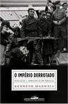 O império derrotado: revolução e democracia em Portugal