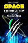 Space Danger! Nemesis Mine