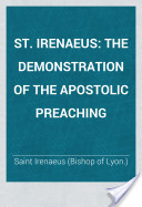 The demonstration of the apostolic preaching by Irenaeus Of Lyons