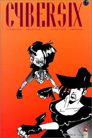 Cybersix, tome 8 by Carlos Trillo