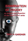 Examination of Chucky: An Unauthorized Dissection of the Child's Play Series