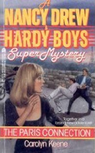 The Paris Connection  (Nancy Drew and the Hardy Boys: Super Mystery #6)