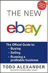 New Ebay: The Official Guide to Buying, Selling, Running a Profitable Business