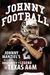 Johnny Football: Johnny Man...