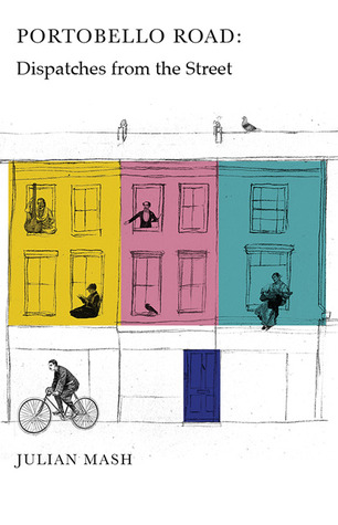 Portobello Road: Lives of a Neighbourhood