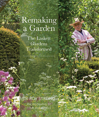 Remaking a Garden- The Laskett Transformed