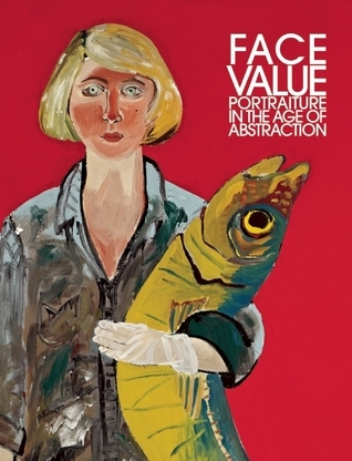 Face Value: Portraiture in the Age of Abstraction