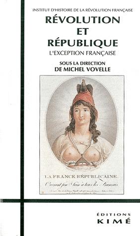 Révolution et République. L'exception française
