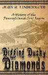 Digging Dusky Diamonds by John R. Lindermuth