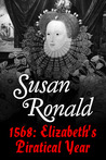 1568: Elizabeth 1's Piratical Year