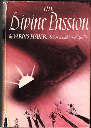 Réserver en téléchargement pdf The Divine Passion (Testament of Man #5) en français iBook by Vardis Fisher
