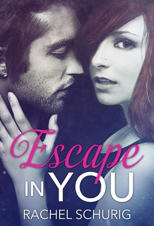 Escape In You (Escape, #1)