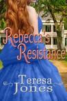 Rebecca's Resistance