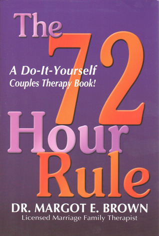 The 72 Hour Rule: A Do-It-Yourself Couples Therapy Book!