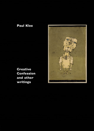 Creative Confession and Other Writings by Paul Klee