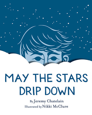 May the Stars Drip Down