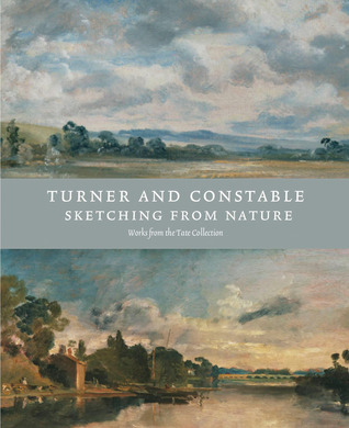 Turner and Constable: Sketching from Nature por Michael Rosenthal, Anne Lyles, Steven Parissien