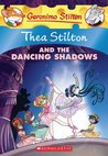 Thea Stilton and the Dancing Shadows (Thea Stilton #14)