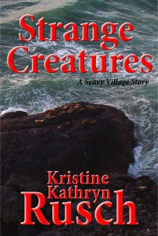 Strange creatures by Kristine Kathryn Rusch