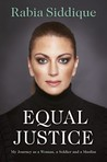 Equal Justice: My Journey as a Woman, a Soldier and a Muslim