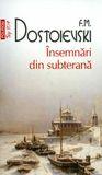 Însemnări din subterană by Fyodor Dostoyevsky