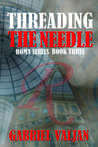 Threading the Needle (Roma Series Book 3)