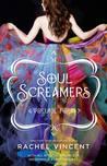 Soul Screamers Volume Four by Rachel Vincent