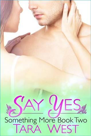Ebook Say Yes by Tara West DOC!