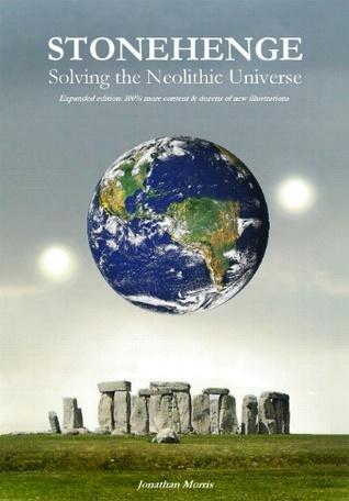 Stonehenge: Solving the Neolithic Universe: