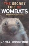 The Secret Life of Wombats