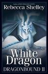 White Dragon (Dragonbound, #2)