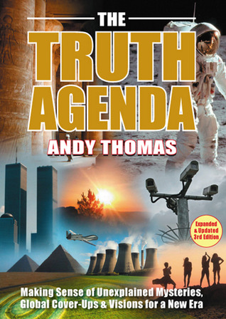 The Truth Agenda: Making Sense of Unexplained Mysteries, Global Cover-ups and Prophecies for Our Times