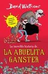 La increíble historia de... La abuelita gánster ebook download free