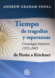 Tiempo de Tragedias y Esperanzas - Cronologias Historica 1955-2005 de Peron a Kirchner